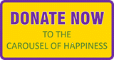Donate to the Carousel of Happiness